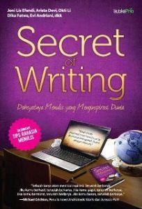 """""""SECRET OF WRITING, Dahsyatnya Menulis yang Menginspirasi Dunia."""